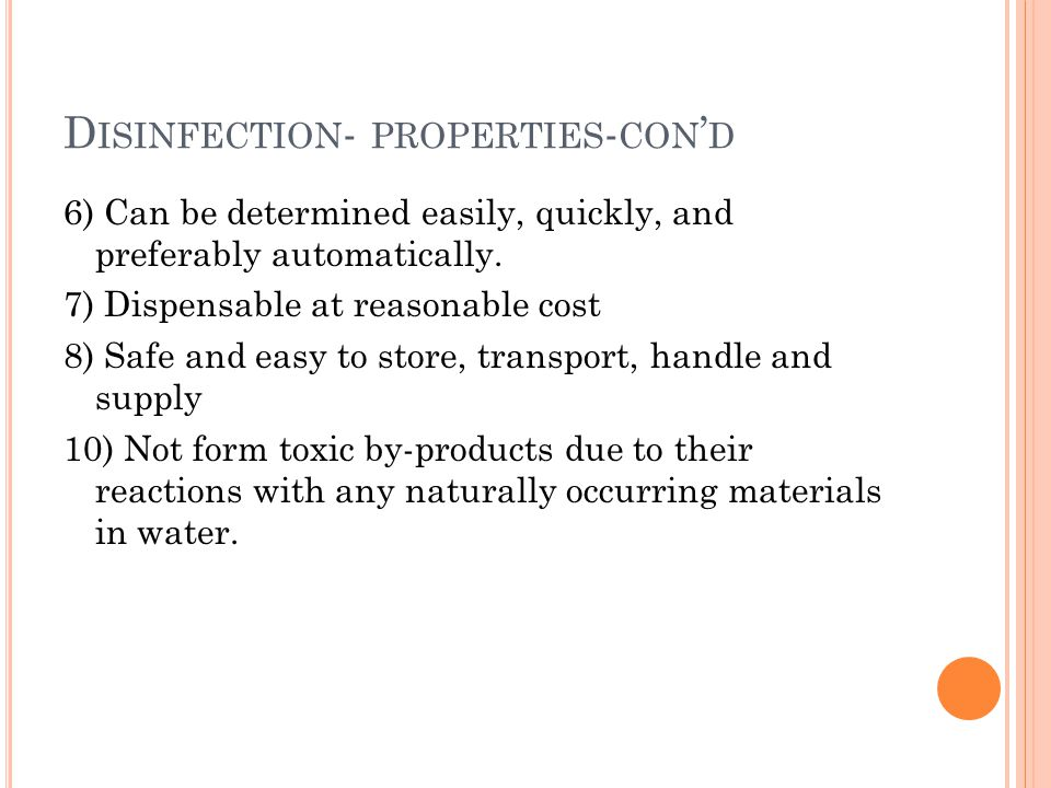 D ISINFECTION - PROPERTIES - CON D 6) Can be determined easily, quickly, and preferably automatically.