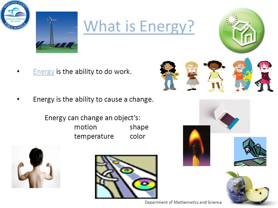 Department of Mathematics and Science 4 What is Energy.