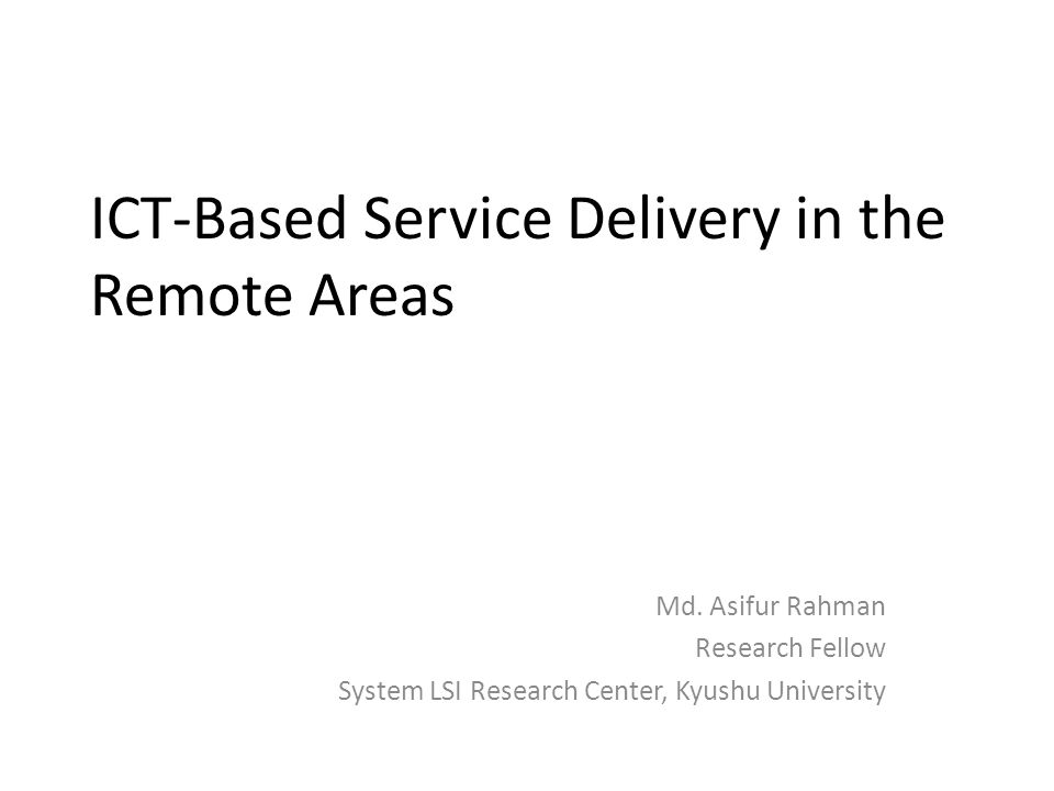 ICT-Based Service Delivery in the Remote Areas Md.
