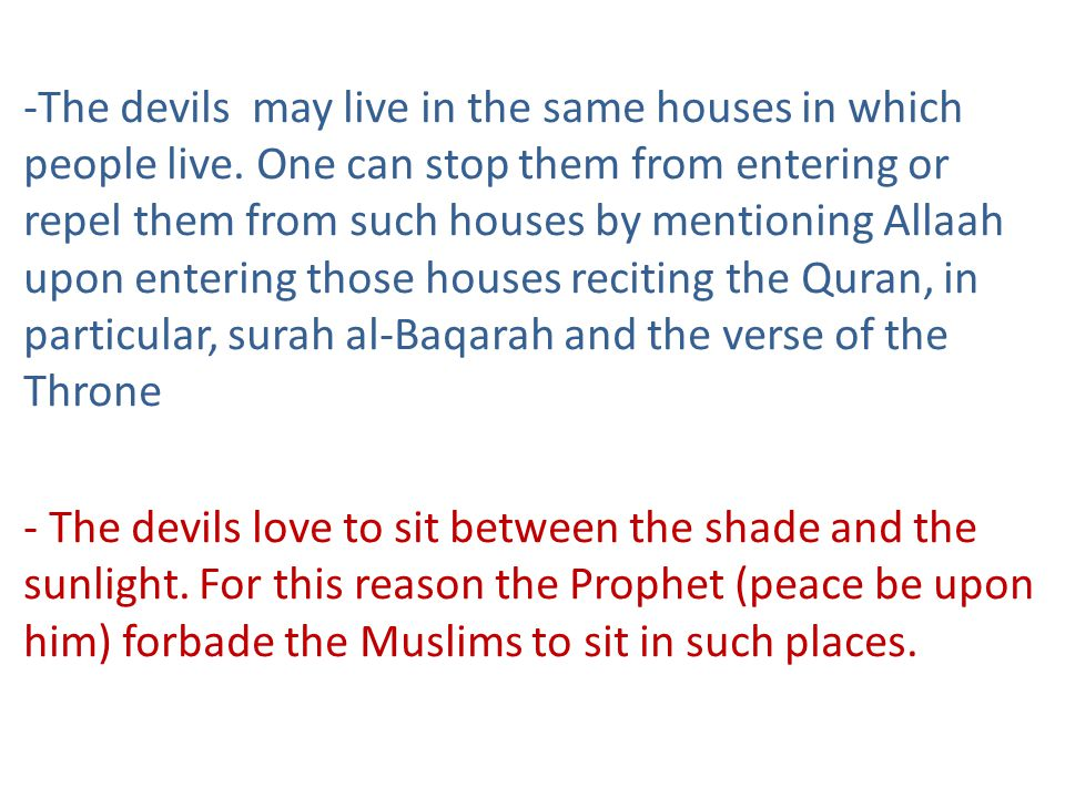 -The devils may live in the same houses in which people live.