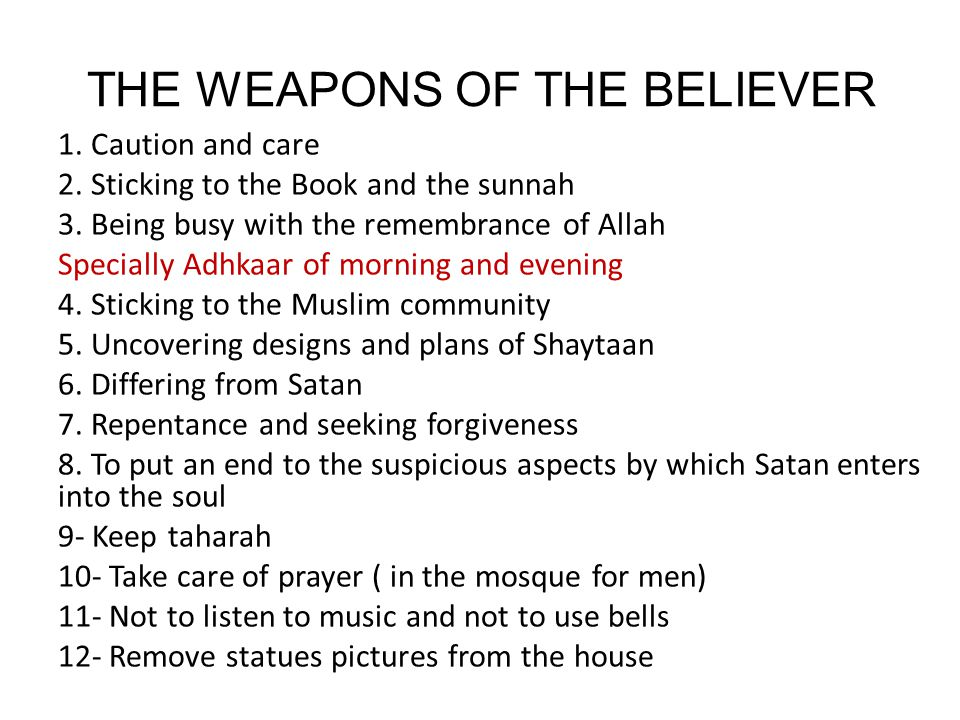 THE WEAPONS OF THE BELIEVER 1. Caution and care 2.