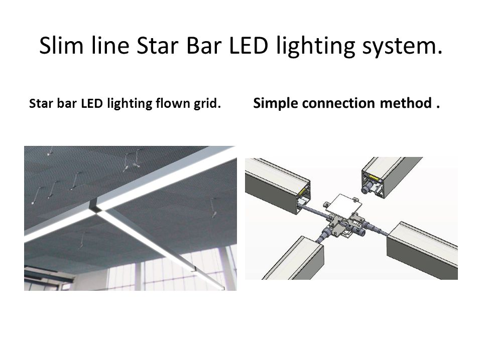 Slim line Star Bar LED lighting system. Star bar LED lighting flown grid. Simple connection method.