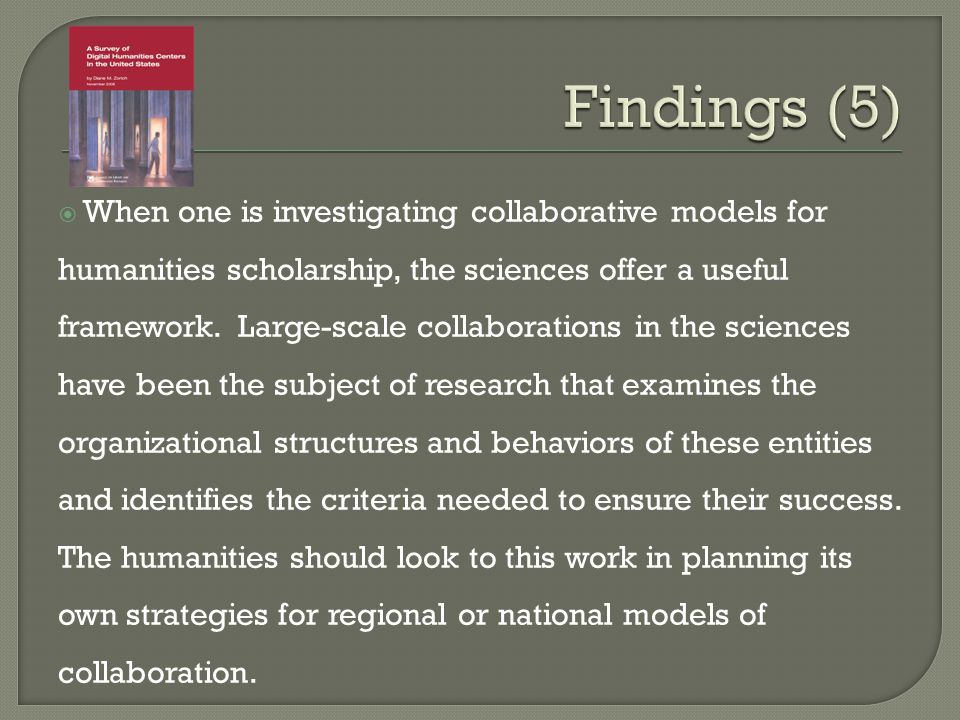 When one is investigating collaborative models for humanities scholarship, the sciences offer a useful framework.