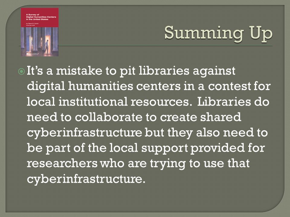Its a mistake to pit libraries against digital humanities centers in a contest for local institutional resources.