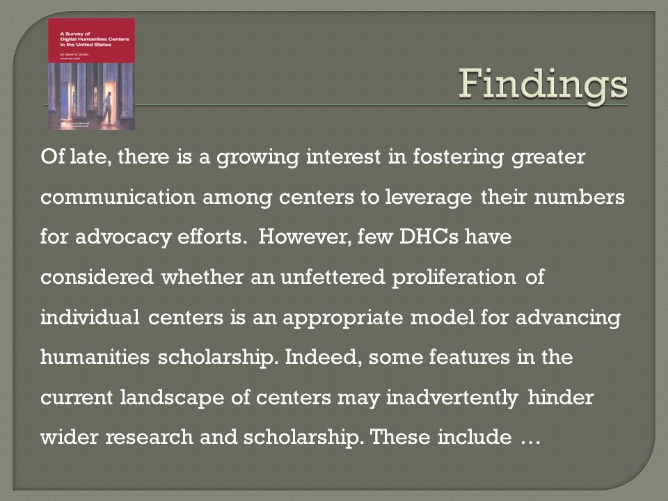 The silo-like nature of current centers is creating untethered digital production that is detrimental to the needs of humanities scholarship.