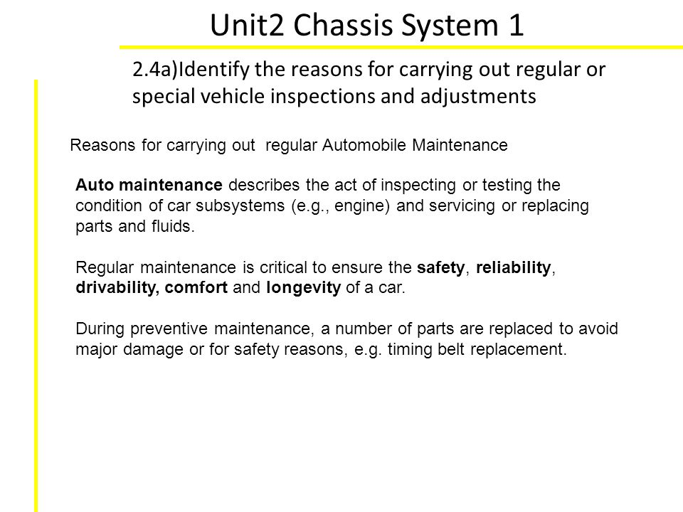 Unit2 Chassis System 1 2.4a)Identify the reasons for carrying out regular or special vehicle inspections and adjustments Reasons for carrying out regu