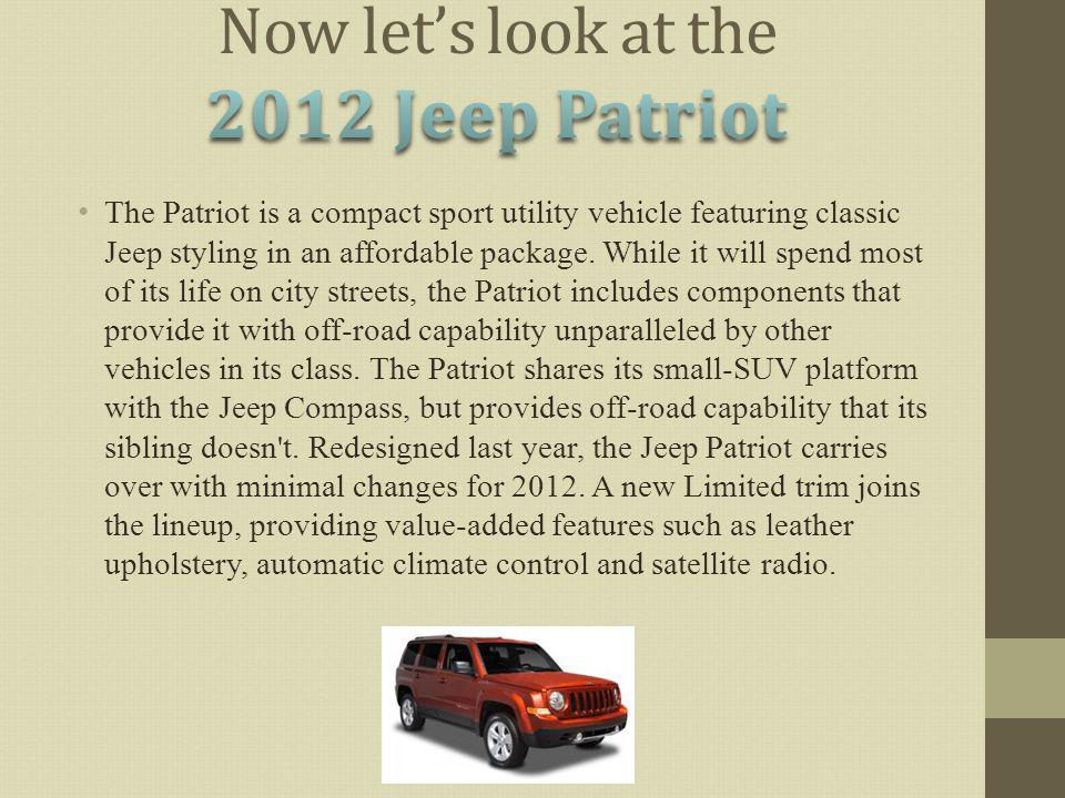 The Patriot is a compact sport utility vehicle featuring classic Jeep styling in an affordable package. While it will spend most of its life on city s