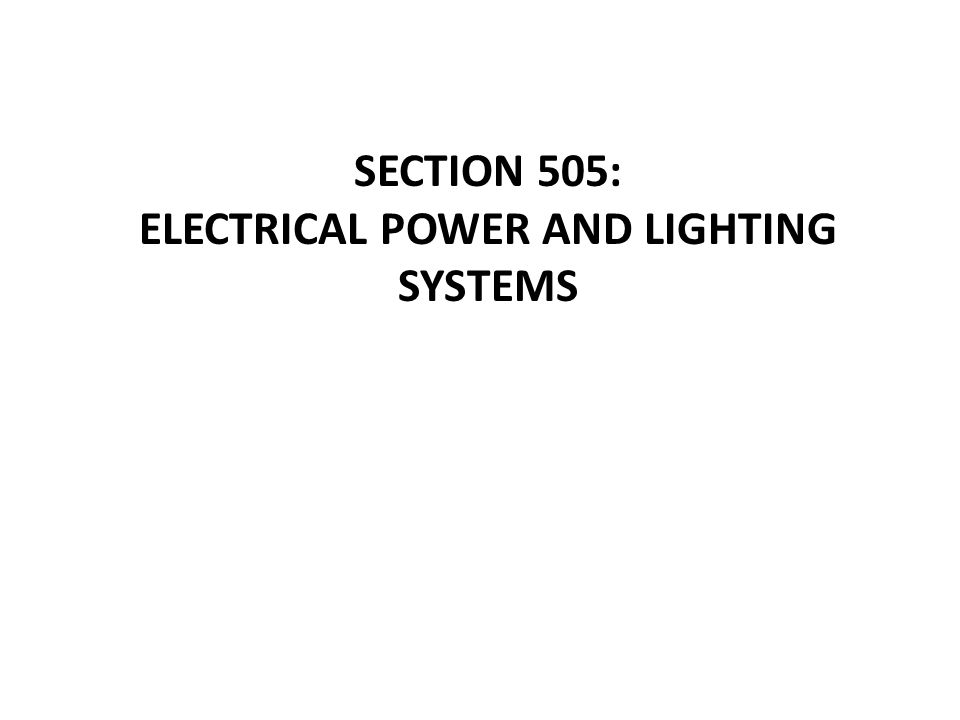 SECTION 505: ELECTRICAL POWER AND LIGHTING SYSTEMS