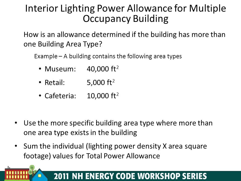 82 Interior Lighting Power Allowance for Multiple Occupancy Building How is an allowance determined if the building has more than one Building Area Type.