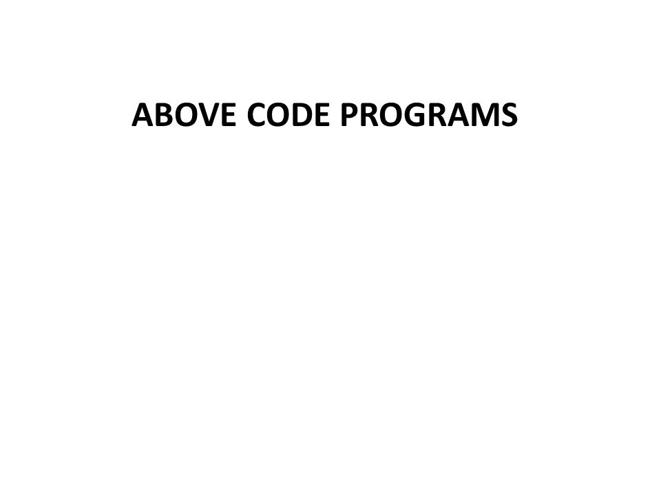 ABOVE CODE PROGRAMS