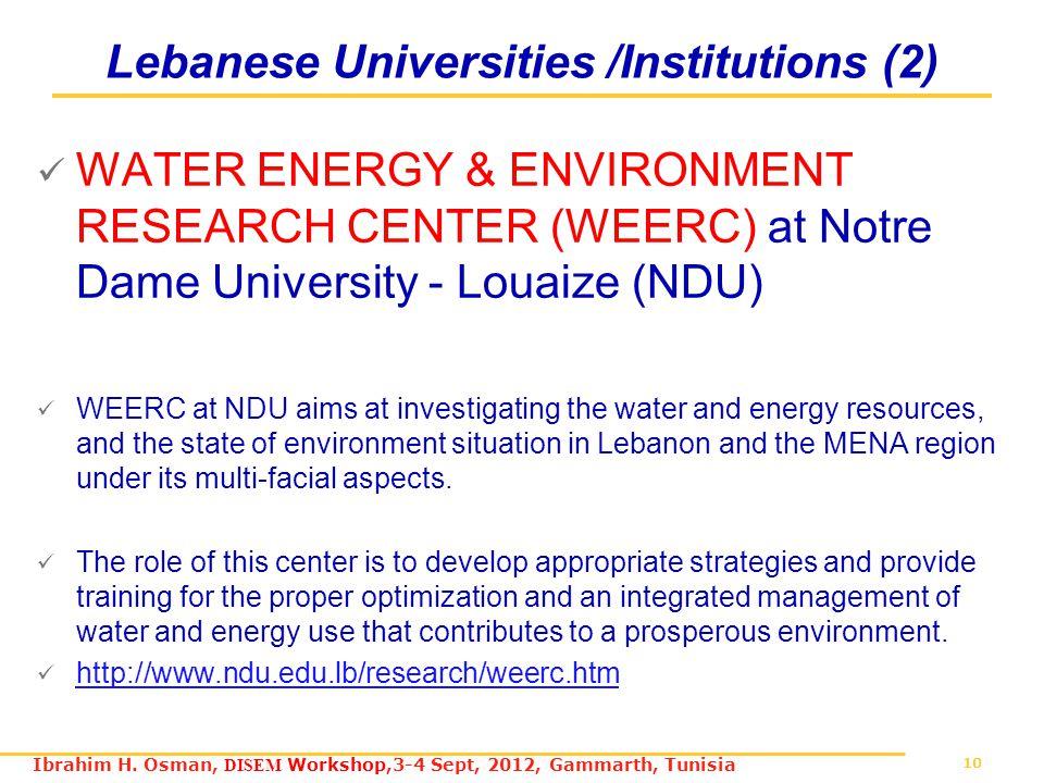 10 Ibrahim H. Osman, DISEM Workshop,3-4 Sept, 2012, Gammarth, Tunisia Lebanese Universities /Institutions (2) WATER ENERGY & ENVIRONMENT RESEARCH CENT