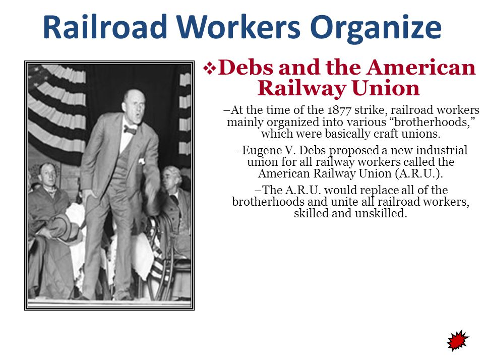 Railroad Workers Organize The Great Railroad Strike of 1877 – Railway workers protested unfair wage cuts and unsafe working conditions.