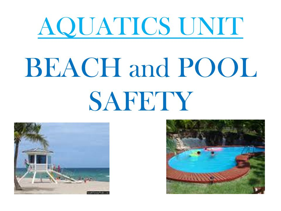 AQUATICS UNIT BEACH and POOL SAFETY
