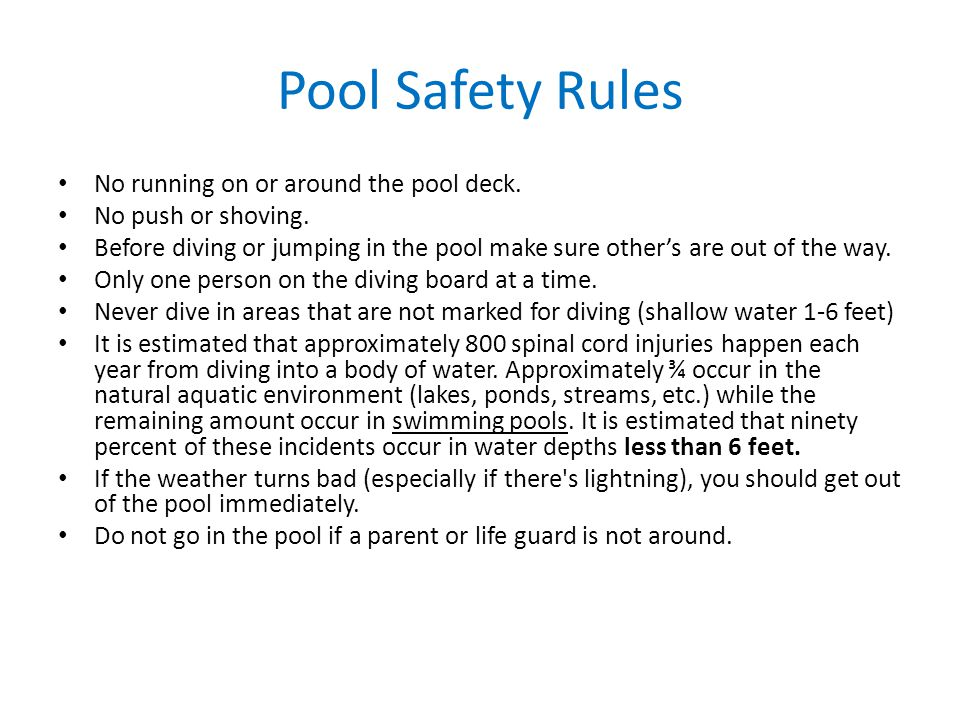 Pool Safety Rules No running on or around the pool deck.