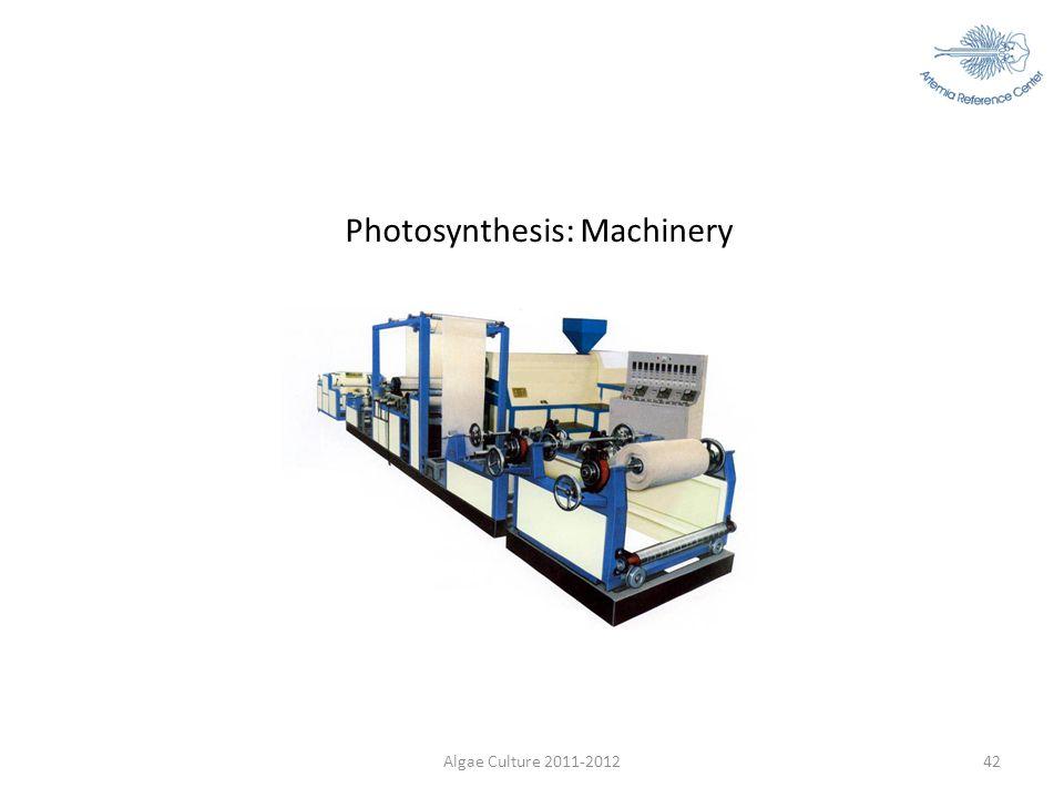 Algae Culture 2011-201242 Photosynthesis: Machinery