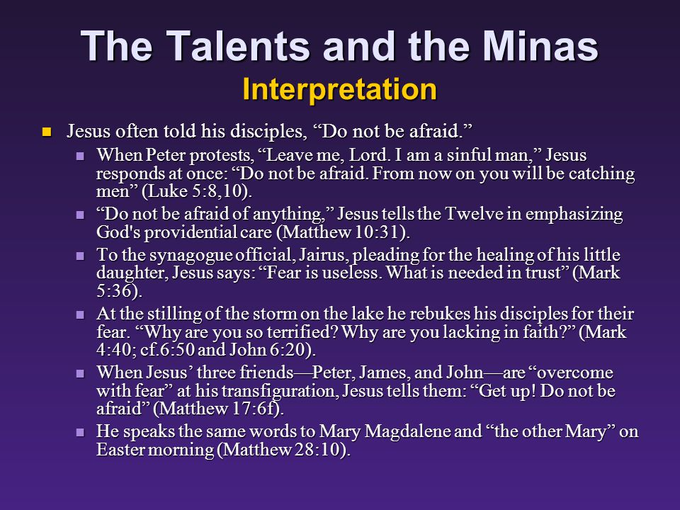 The Talents and the Minas Interpretation What did the third servant do wrong to get treated so harshly (and what did the first two servants do right to get treated so generously ) What did the third servant do wrong to get treated so harshly (and what did the first two servants do right to get treated so generously ) Another answer: Another answer: The third servant acted out of fear of his master.