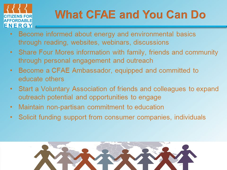 Become informed about energy and environmental basics through reading, websites, webinars, discussions Share Four Mores information with family, frien
