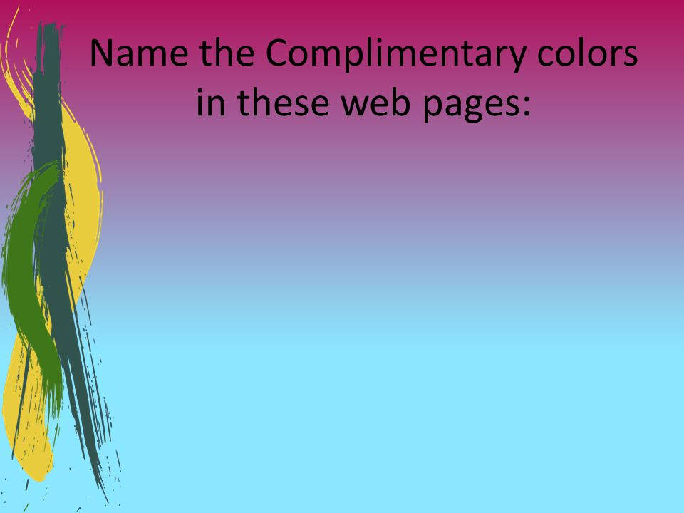 Name the Complimentary colors in these web pages: