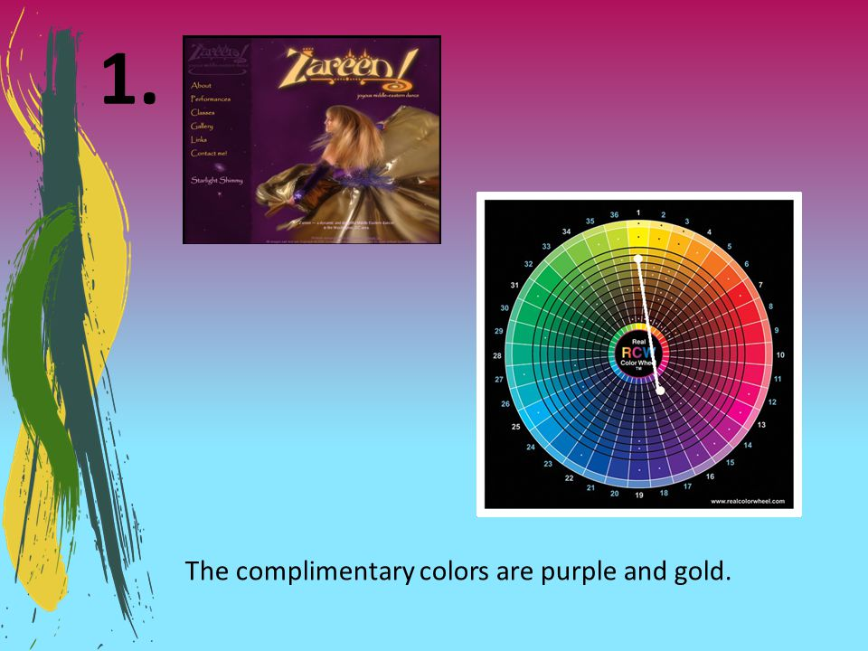 1. The complimentary colors are purple and gold.