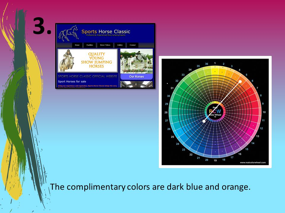 3. The complimentary colors are dark blue and orange.