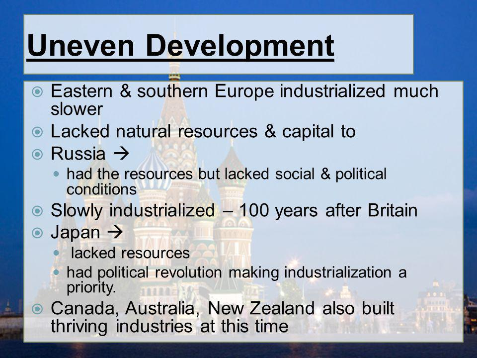 Effects of Industrialization 1900s conditions in factories and social conditions began to improve Ordinary workers could afford goods - $$ Demand for goods created jobs rapid building of railways, buildings, factories Politics changed had to meet demands of industrial society Globally industrial nations competed Western nations dominated world more than ever before