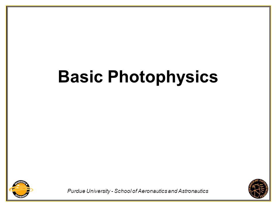Purdue University - School of Aeronautics and Astronautics Basic Photophysics