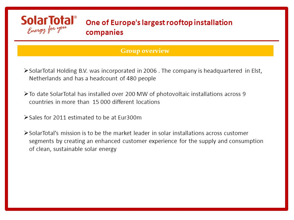 Group overview SolarTotal Holding B.V. was incorporated in 2006.