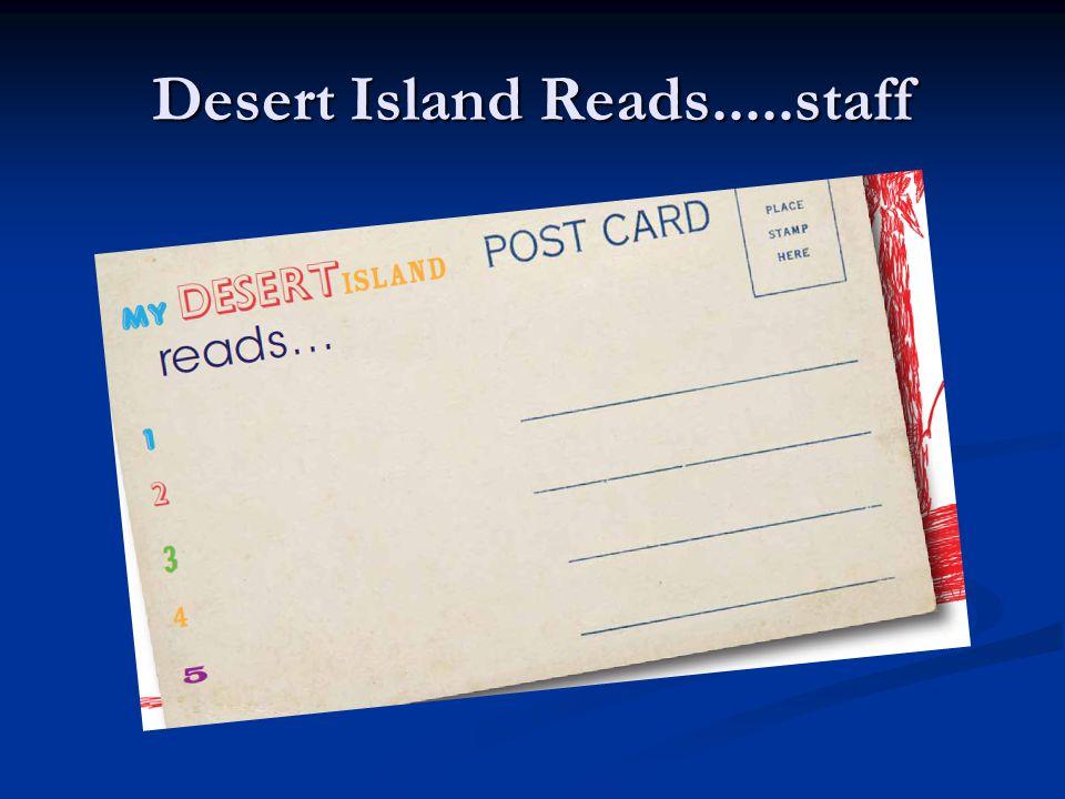 Desert Island Reads.....staff