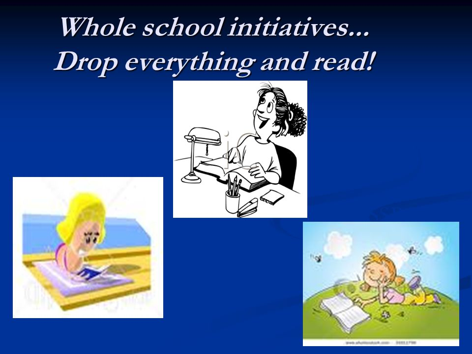 DEAR USSR Whole school initiatives... Drop everything and read!