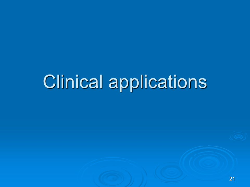 Clinical applications 21