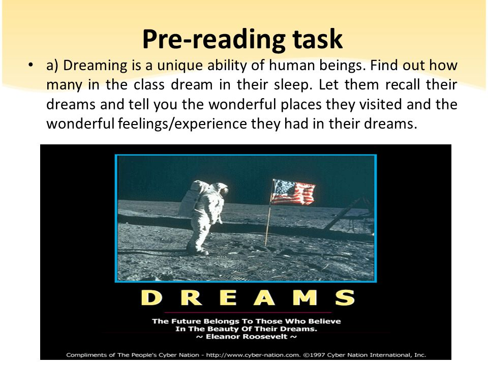 Pre-reading task a) Dreaming is a unique ability of human beings.