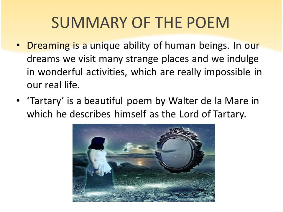 SUMMARY OF THE POEM Dreaming is a unique ability of human beings.
