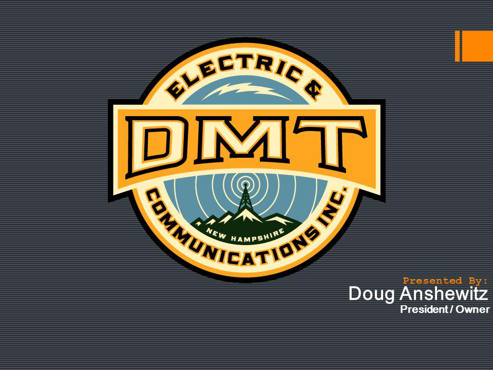 Doug Anshewitz President / Owner Presented By: