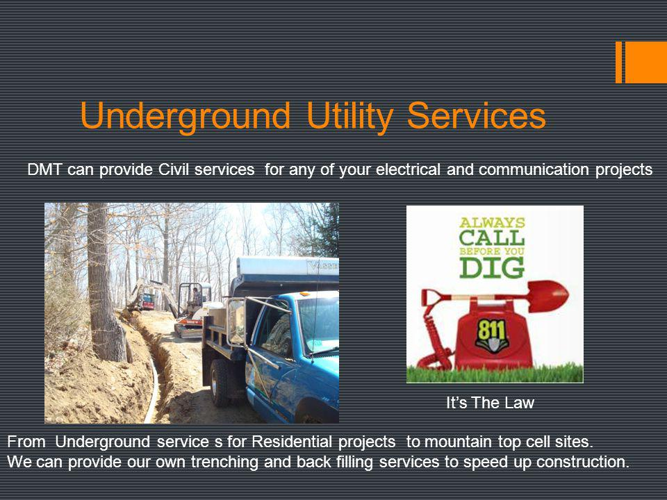 Underground Utility Services DMT can provide Civil services for any of your electrical and communication projects From Underground service s for Resid