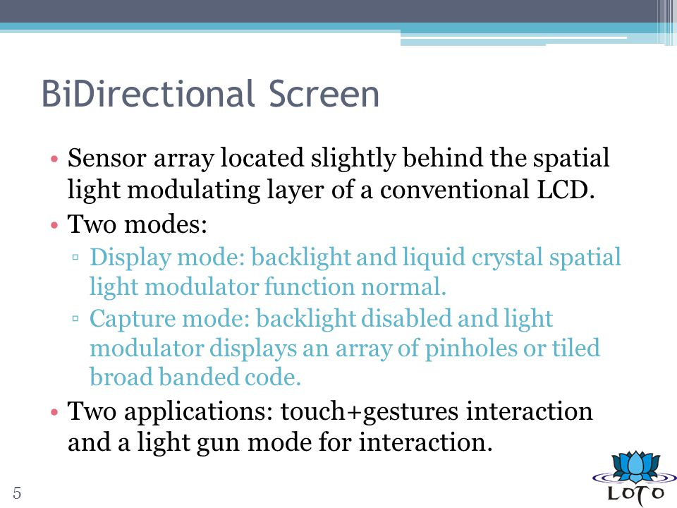 Contributions Thin depth sensing LCDs Support on 2D multitouch and 3D gestures.