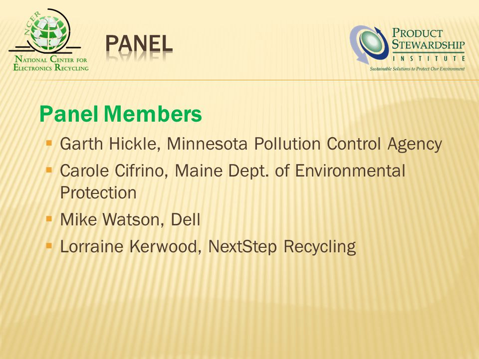 Panel Members Garth Hickle, Minnesota Pollution Control Agency Carole Cifrino, Maine Dept.
