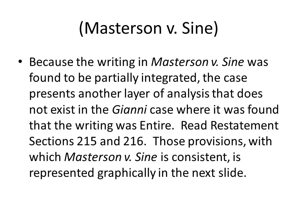 (Masterson v. Sine) Because the writing in Masterson v.
