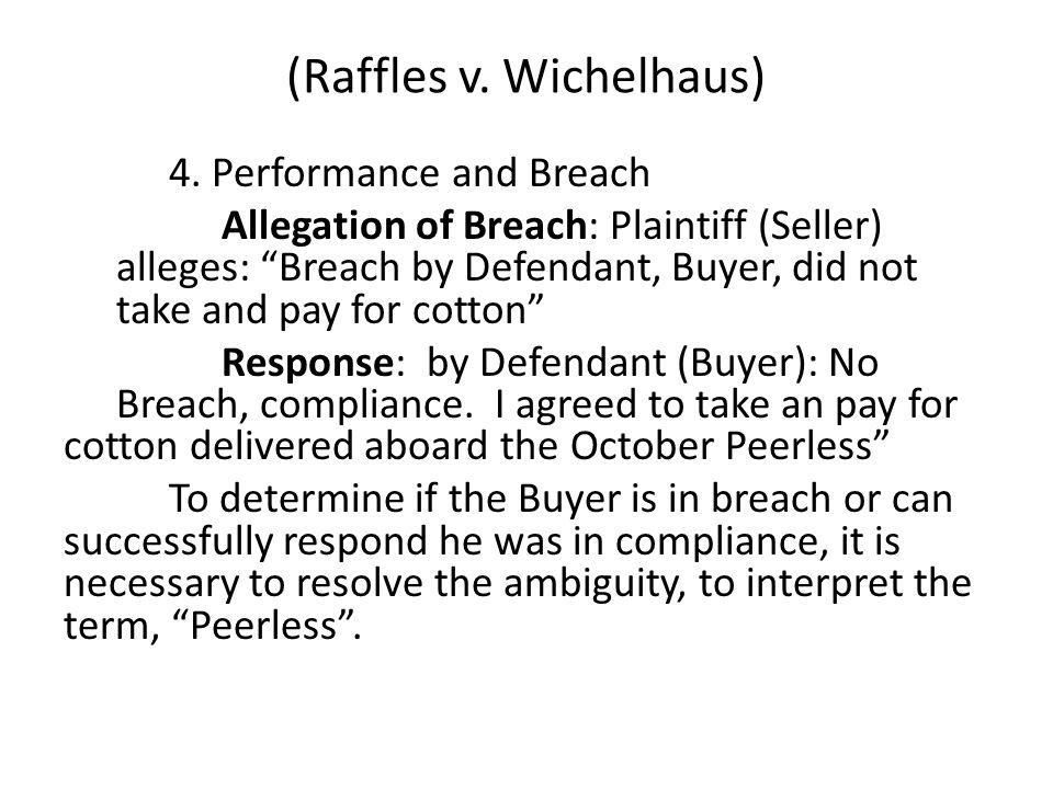 (Raffles v. Wichelhaus) 4.