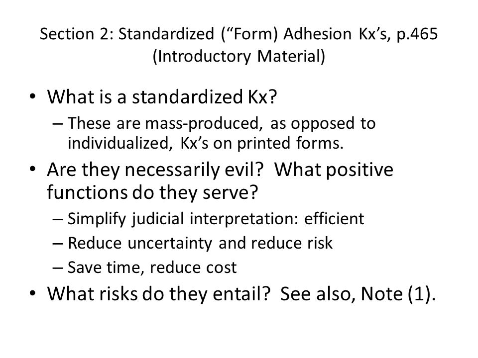 Section 2: Standardized (Form) Adhesion Kxs, p.465 (Introductory Material) What is a standardized Kx.