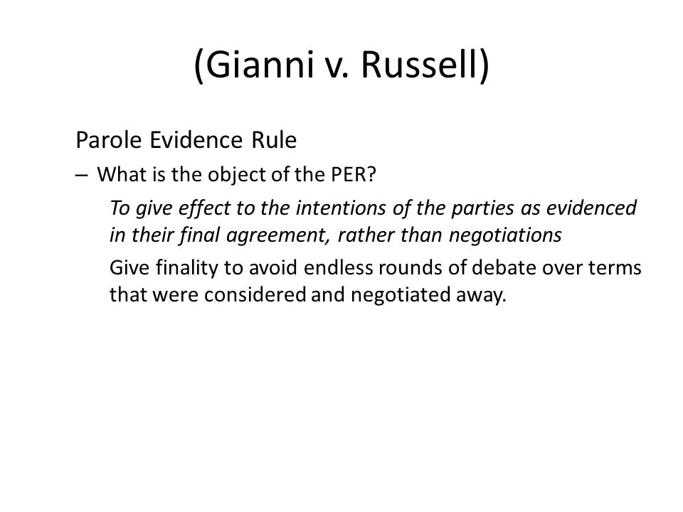 (Gianni v. Russell) Parole Evidence Rule – What is the object of the PER.