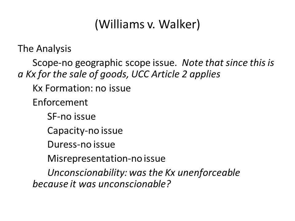 (Williams v. Walker) The Analysis Scope-no geographic scope issue.