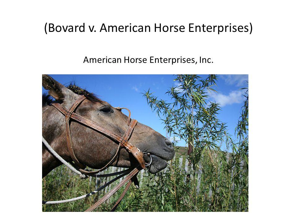 (Bovard v. American Horse Enterprises) American Horse Enterprises, Inc.