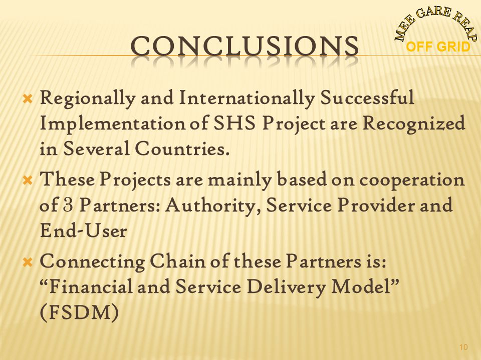 Regionally and Internationally Successful Implementation of SHS Project are Recognized in Several Countries.
