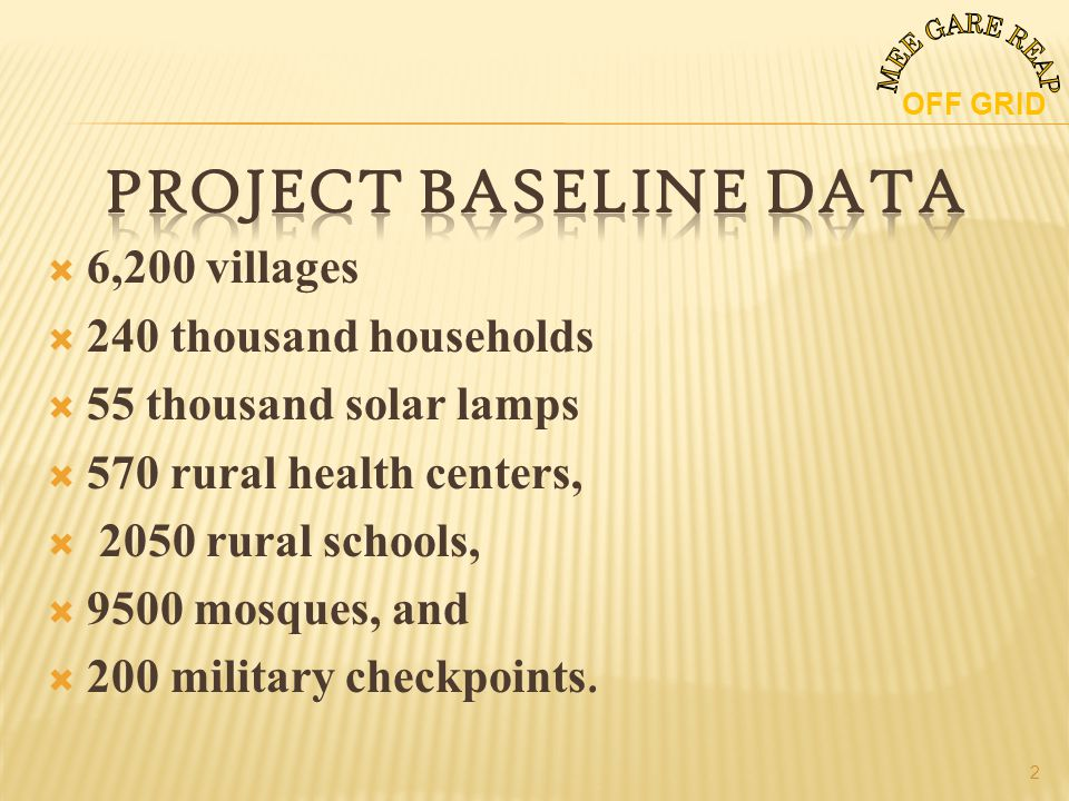 6,200 villages 240 thousand households 55 thousand solar lamps 570 rural health centers, 2050 rural schools, 9500 mosques, and 200 military checkpoints.