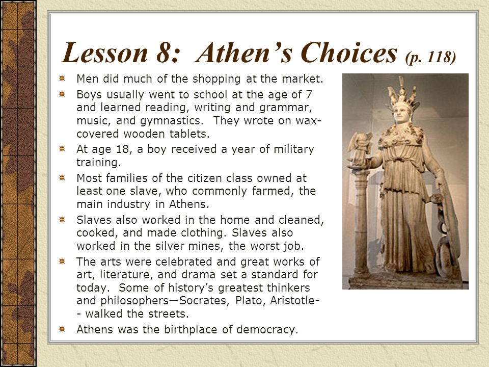 Lesson 8: Athens Choices (p.118) Men did much of the shopping at the market.