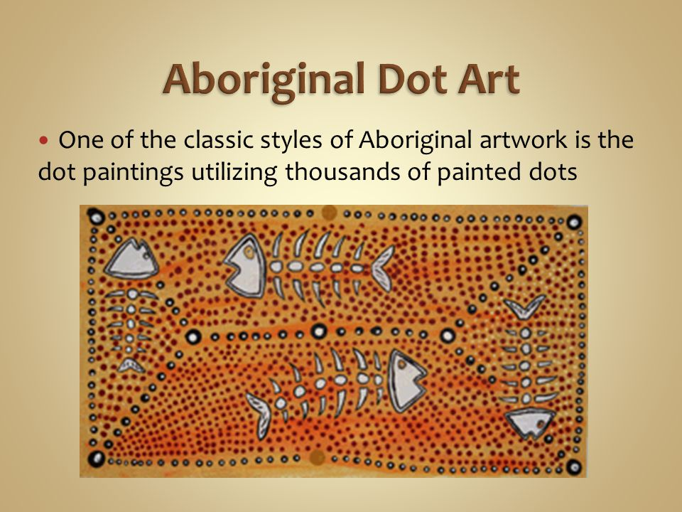 One of the classic styles of Aboriginal artwork is the dot paintings utilizing thousands of painted dots