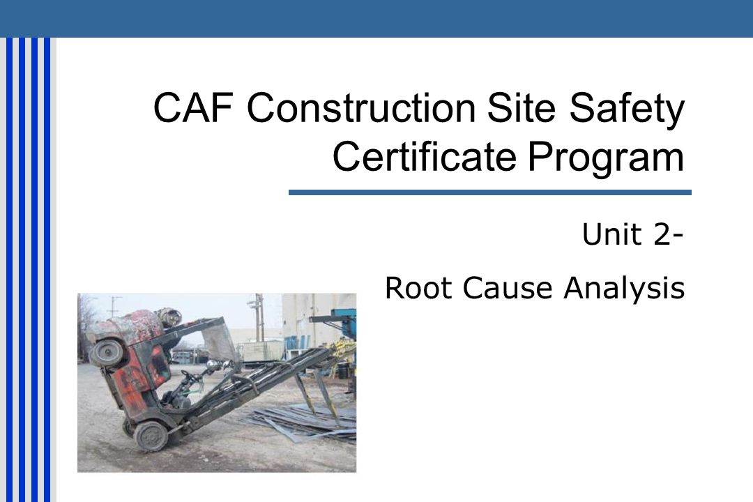 CAF Construction Site Safety Certificate Program Unit 2- Root Cause Analysis