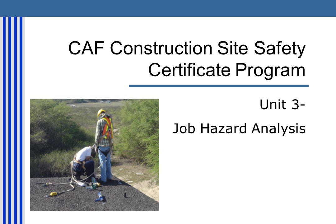 CAF Construction Site Safety Certificate Program Unit 3- Job Hazard Analysis