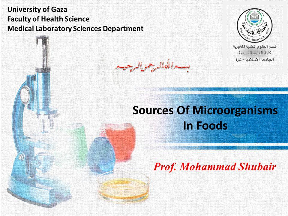 Sources Of Microorganisms In Foods Prof. Mohammad Shubair
