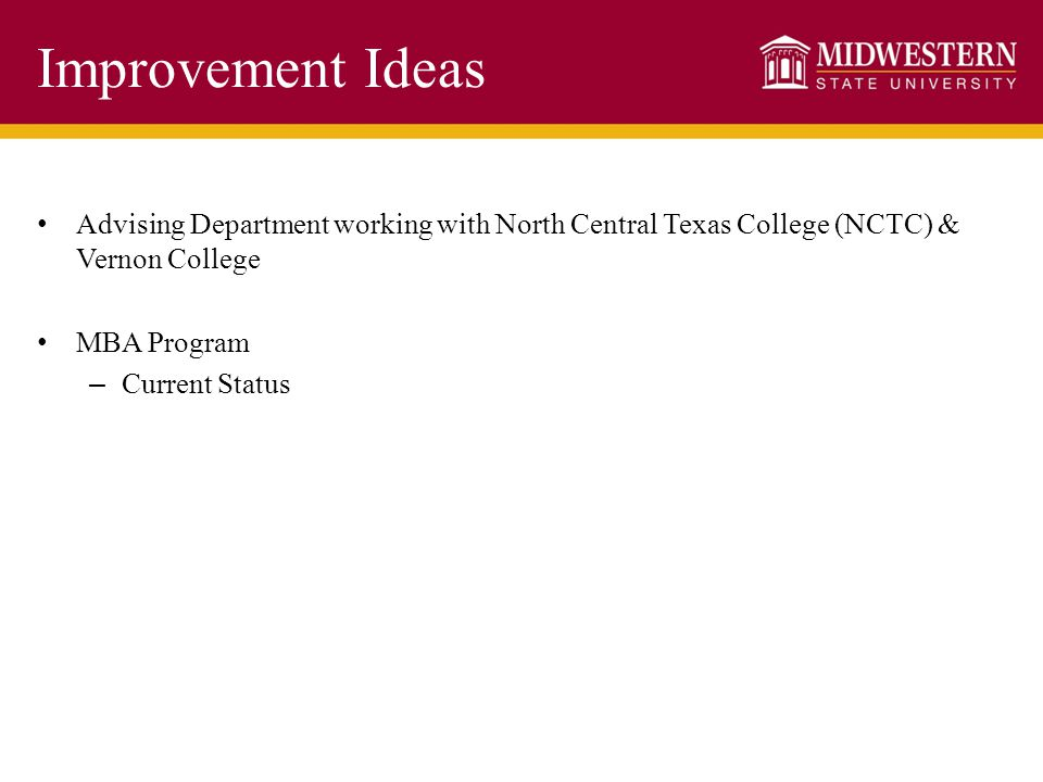 Improvement Ideas Advising Department working with North Central Texas College (NCTC) & Vernon College MBA Program – Current Status